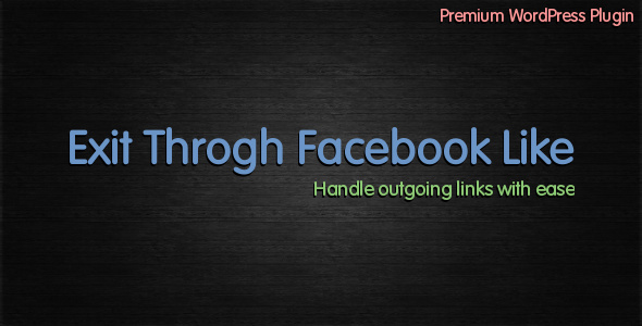 Facebook WordPress Plugins - Exit Through Facebook Like